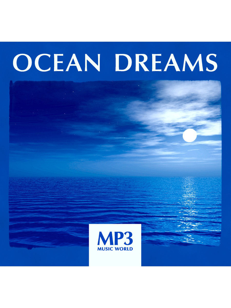 Музыкальные диски RMG MP3 Music World. Ocean Dreams (компакт-диск MP3) музыкальные диски rmg mp3 music world classical nature компакт диск mp3